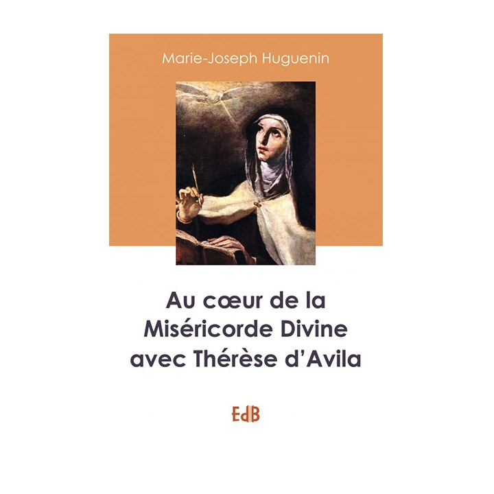 Au coeur de la Miséricorde Divine avec Thérèse d'Avila
