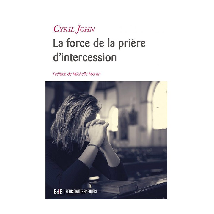 La force de la prière d'intercession