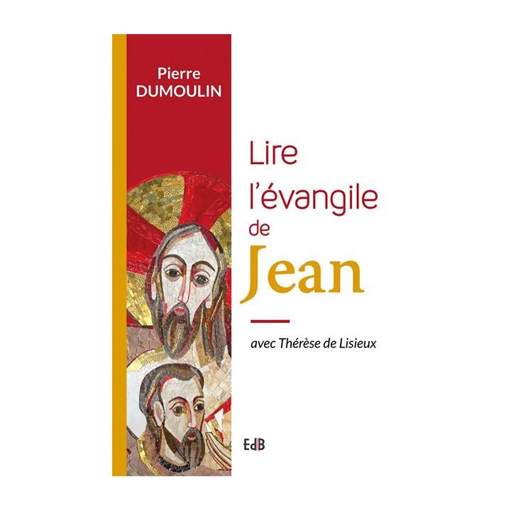 Lire l'Evangile de JeanAvec Thérèse de Lisieux