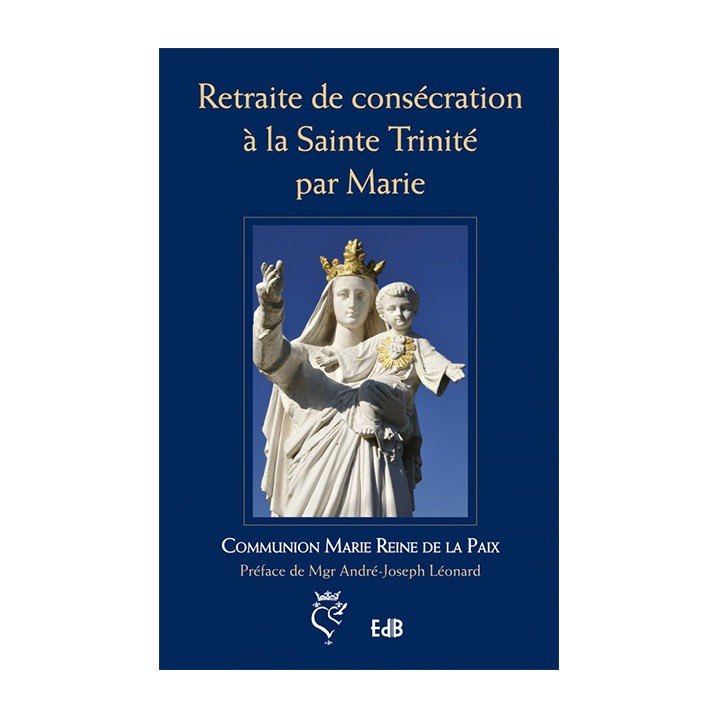Retraite de consécration à la Sainte Trinité par Marie